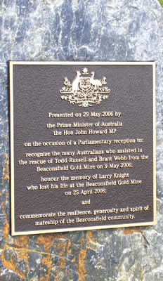 This plaque was presented by the Prime Minister of Australia, Mr John Howard, in memory of the mine rescue at Beaconsfield, Tasmania, Australia